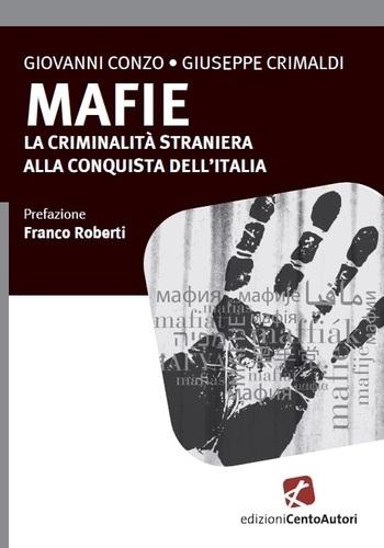 Mafie. La criminalità straniera alla conquista dell'Italia