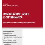 Immigrazione, asilo e cittadinanza. Discipline e orientamenti giurisprudenziali